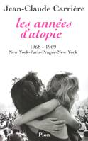 Les années d'utopie - 1968-1969, New York-Paris-Prague-New York