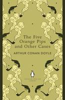 The Five Orange Pips and Other Cases: Penguin English Library