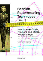 FASHION PATTERNMAKING TECHNIQUES VOL 1