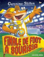 Geronimo Stilton / Finale de foot à Sourisia