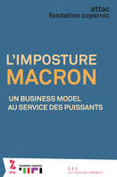L'Imposture Macron, Un business model au service des puissants