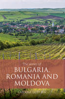 The wines of Bulgaria, Romania and Moldova (Anglais)