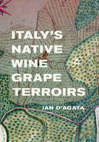 Italy's Native Wine Grape Terroirs (Anglais)
