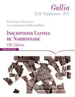 Inscriptions latines de Narbonnaise (I.L.N.), VIII, Valence, GALLIA XLIVE SUPPLEMENT - ILN. VIII. VALENCE