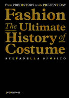 Fashion / the ultimate history of costume
