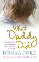 What Daddy Did, The shocking true story of a little girl betrayed