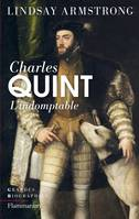 Charles Quint, L'Indomptable