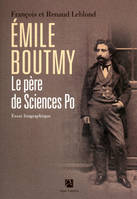 Emile Boutmy Le père de Sciences-Po