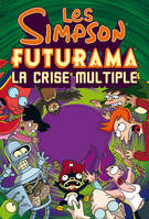 Les Simpson-Futurama / la crise multiple