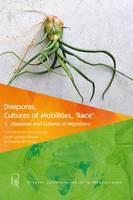 Diasporas, Cultures of Mobilities, 'Race' 1, Diasporas and Cultures of Migrations