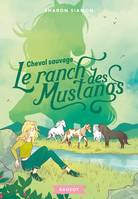 4, Le ranch des Mustangs - Cheval sauvage