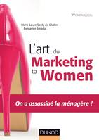 L'art du marketing to women - On a assassiné la ménagère !, On a assassiné la ménagère !
