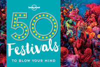50 Festivals To Blow Your Mind - 1ed - Anglais