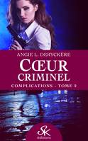 Complications, Cœur criminel, T2