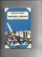 Anesthesie francaise rapport clement 1981