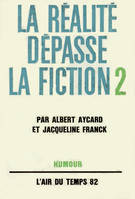 La realite depasse la fiction t2