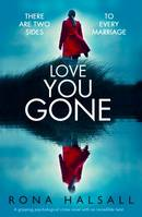 Love You Gone, A gripping psychological crime novel with an incredible twist
