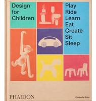 Design for children play ride learn create sit sleep, PLAY RIDE LEARN CREATE SIT SLEEP
