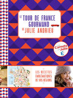 Le tour de France gourmand de Julie Andrieu