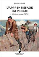 L'Apprentissage du risque, L'alpinisme en 1900