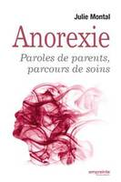 Anorexie, Paroles de parents, parcours de soins