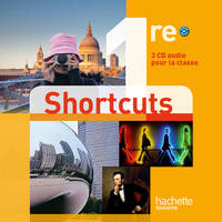Shortcuts 1re (B1) - Anglais - CD audio classe - Edition 2011