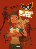 Big bang cats, Big Bang Cats - Tome 01, Naissance d'un groupe, Tome 1