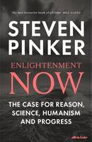 Enlightenment Now, The Case for Reason, Science, Humanism, and Progress