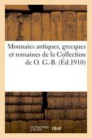 Monnaies antiques, grecques et romaines de la Collection de O. G.-B.