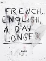 Jim Dine French English a Day Longer /franCais/anglais