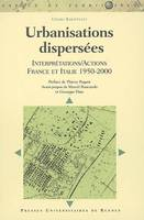 Urbanisations dispersées, Interprétations/Actions, France et Italie, 1950-2000