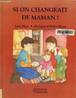 Si on changeait de maman