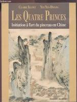 Les Quatre princes, initiation à l'art du pinceau en Chine