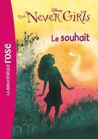The Never Girls 03 - Le souhait