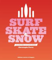 Surf, skate & snow / contre-cultures