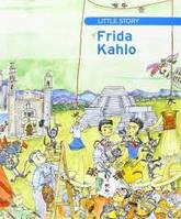 THE LITTLE STORY OF FRIDA KAHLO