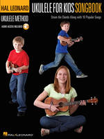 Hal Leonard Ukulele Method for Kids Songbook, Strum the Chords Along with 10 Popular Songs