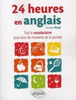 24 heures en anglais / all the words for all moments of the day, Livre