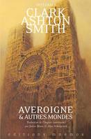 Clark Ashton Smith, intégrale, 3, Intégrale Clark Ashton Smith - Averoigne