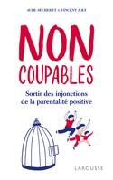 Non coupables : sortir des injonctions de la parentalité positive