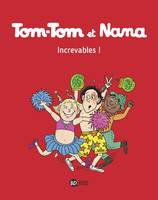 Tom-Tom et Nana, Tome 34, Increvables !