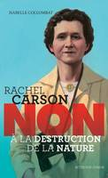 Rachel Carson, Non à la destruction de la nature