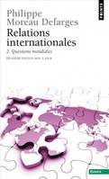 Relations internationales, RELATIONS INTERNATIONALES 2. QUESTIONS M, 2, Questions mondiales