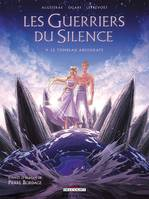 4, LES GUERRIERS DU SILENCE T04 - LE TOMBEAU ABSOURATE - Pierre BORDAGE