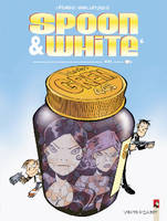 Spoon & White, 6, SPOON ET WHITE - TOME 6
