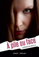A pile ou face - Samantha BAILLY