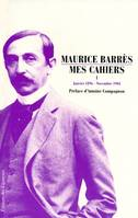 Mes cahiers / Maurice Barrès, I, Janvier 1896-novembre 1904, MES CAHIERS (Tome 1)