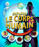 Explore le corps humain, À travers 5 explorations étonnantes !