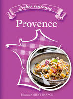 SAVOUREUSES REGIONS : LA PROVENCE (ALL)