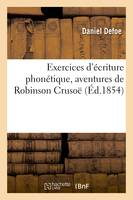 Exercices d'écriture phonétique, aventures de Robinson Crusoë